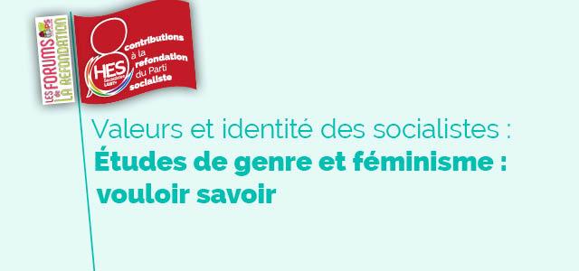 Valeurs et identité des socialistes : études de genre et féminisme, vouloir savoir